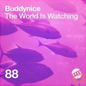 Buddynice – The World Is Watching (EP)