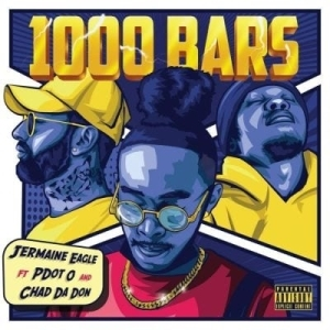 Jermaine Eagle – 1000 Bars Ft. Pdot O & Chad Da Don