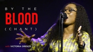 Victoria Orenze – By The Blood (Chant)