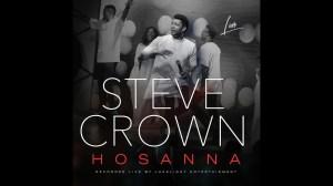 Steve Crown – Hosanna (Video)