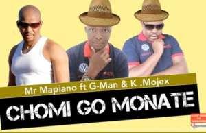 Mr Mapiano – Chomi go Monate Ft. G-Man & K.Mojex (Original Mix)