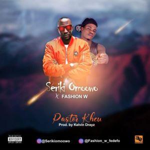 Seriki x Fashion W – Pastor Kheu