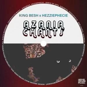 KingBesh & HezziePhecie – Azania Chants EP