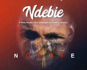 Ricky Randar, Toolz Umazelaphi & Ceeyah lo (Bajike) – Ndebie