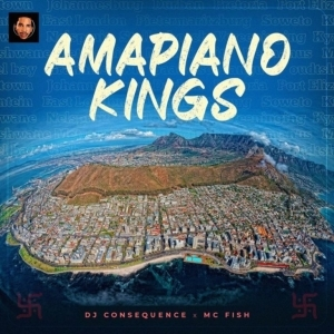 DJ Consequence – Amapiano Kings Ft. MC Fish