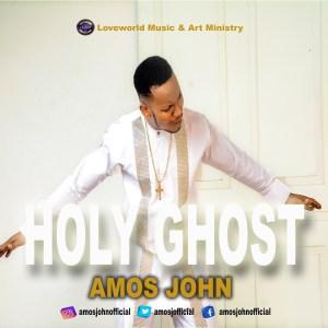 Amos John – Holy Ghost