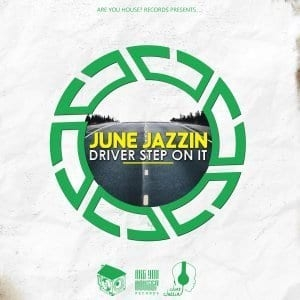 June Jazzin – Driver Step On It