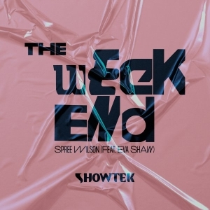 Showtek Ft. Spree Wilson & Eva Shaw - The Weekend