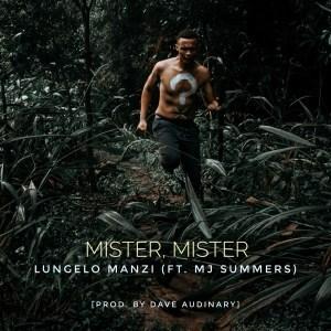 Lungelo Manzi – Mister Mister Ft. MJ Summers