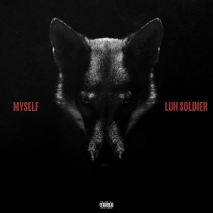 Luh Soldier - Myself