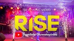 Damilola Oluwatoyinbo – Rise (Video)