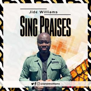 Jide Williams –  Sing Praises