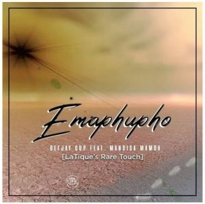Deejay Cup – Emaphupho (LaTique's Rare Touch) Ft. Mandisa Mamba