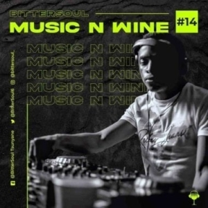 BitterSoul – Thee Music N' Wine Vol.14 Mix