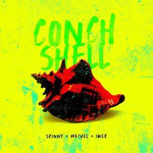 Skinny Fabulous x Machel Montano x Iwer George – Conch Shell