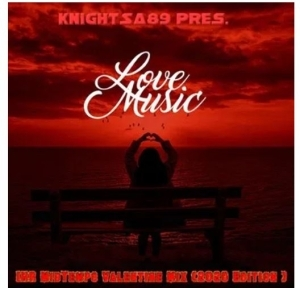 KnightSA89 – Valentine's Day (Hard Times, Love & Music)