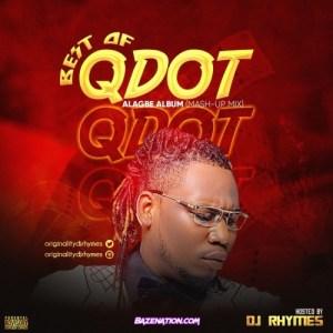 Best Of Qdot Mixtape 2021 (Alagbe Album Mash-Up)