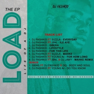 DJ Fashkid - LOAD (Life of A DJ) [Latest Album]