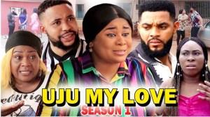 Uju My Love Season 1