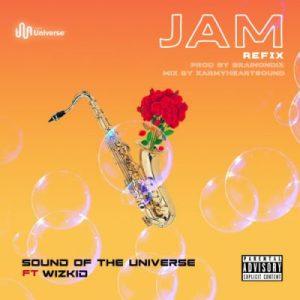 SoundOfTheUniverse ft. Wizkid – Jam (Refix)