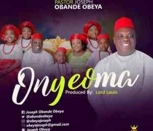 Pastor Joseph Obande Obeya – Onyeoma