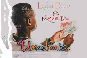 Lazba Deep ft NQO & Dion – Umashonisa