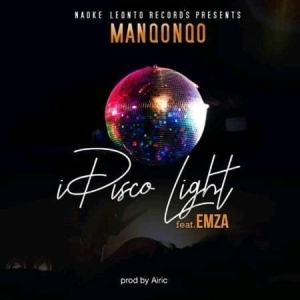 Manqonqo – I Disco Light Ft. Emza