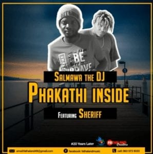Salmawa The DJ – Phakathi Inside Ft Sheriff (Original)