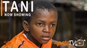 Tani (2021 Yoruba Movie)