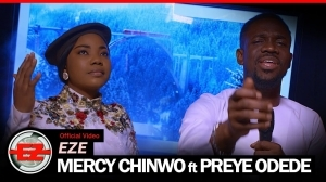 Mercy Chinwo – Eze Ft. Preye Odede (Video)