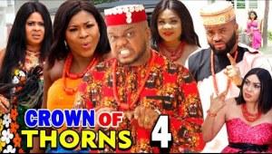 Crown Of Thorns Season 4 (2020 Nollywood Movie)