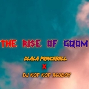 Dlala Princebell – The Rise Of Gqom ft. DJ Kop Kop 360Boy