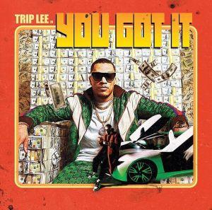 Trip Lee – You Got It