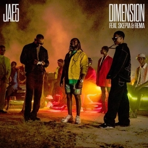JAE5 Ft. Rema & Skepta – Dimension