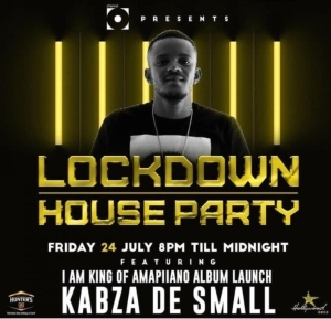 Kabza De Small – Lockdown Houseparty (24 July 2020)