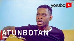 Atunbotan (2021 Yoruba Movie)