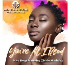 Echo Deep – You're All I Need Ft. Zinhle Mashaba (Original Mix)