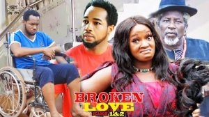 Broken Love Season 2 (2020 Nollywood Movie)
