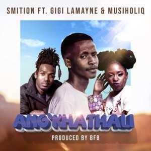 Smition – Ang'Khathali Ft. Gigi Lamayne & Musiholiq