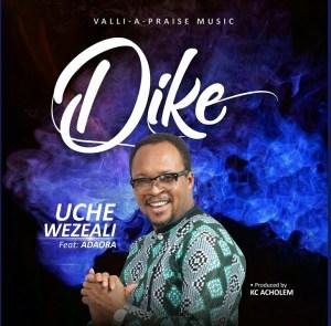 Uche Wezeali – Dike