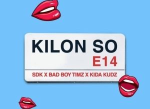 SDK – Kilon So ft. Badboy Timz, Kida Kudz