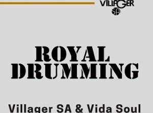 Villager SA & Vida-Soul – Royal Drumming