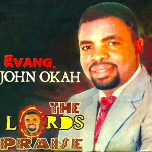 Evang. John Okah - You Are Wonderful Lord