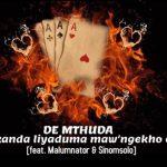 De Mthuda – Jola (Ikanda Liyaduma Maw'Ngekho Eduze) ft. Malumnator & Sinomsolo