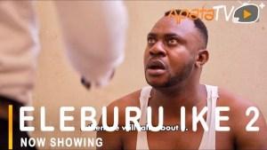 Eleburu Ike Part 2 (2021 Yoruba Movie)