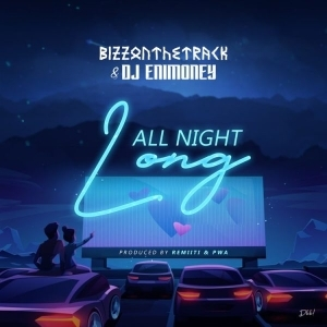 Bizzonthetrack ft. Enimoney – All Night Long