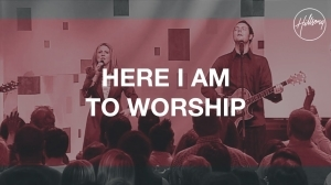 Hillsong Worship – Here I Am To Worship / The Call (Video)