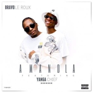 Bravo le Roux – Amandla Ft. Yanga Chief