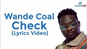 Wande Coal - Check (Lyrics Video)