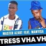 Master Azart – Stress Vha Vha Ft Manyisa